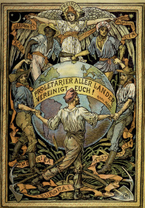 """A German depiction of the famous phrase """"Workers of the World Unite!"""" from Marx and Engel's Communist Manifesto (1848)."""